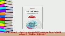 Download  21 Grammi  ricette sensoriali toscane fuori dagli schemi Italian Edition Read Online