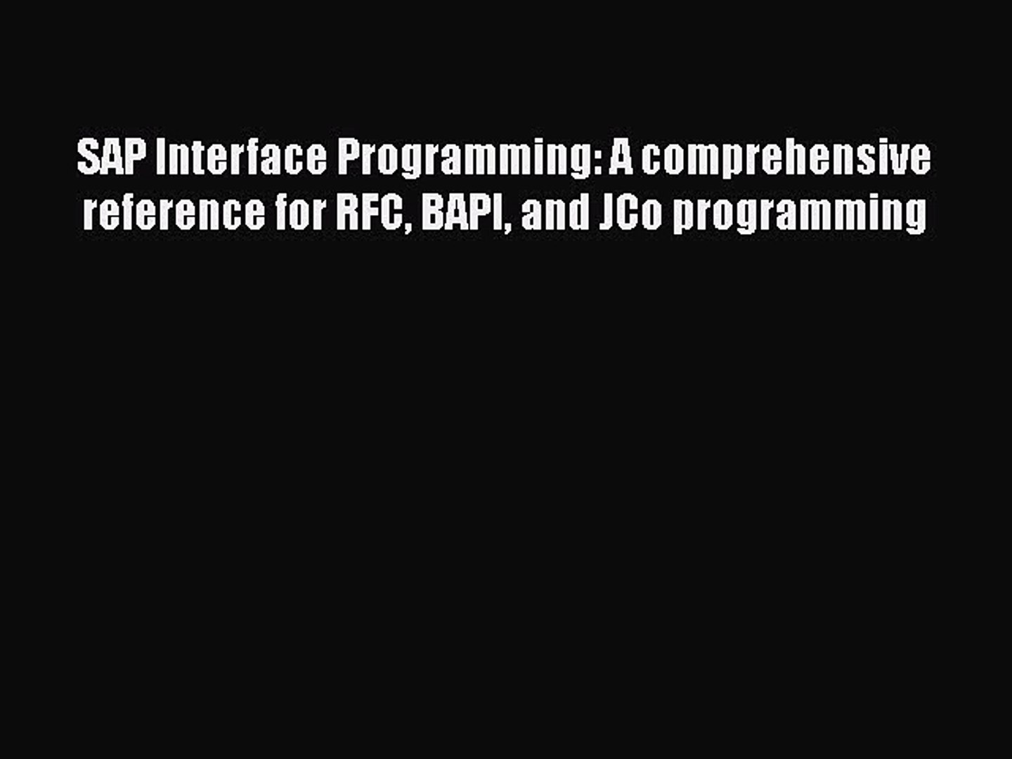 [PDF] SAP Interface Programming: A comprehensive reference for RFC BAPI and  JCo programming