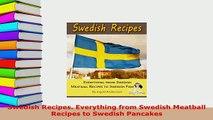 PDF  Swedish Recipes Everything from Swedish Meatball Recipes to Swedish Pancakes PDF Online