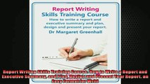 READ book  Report Writing Skills Training Course How to Write a Report and Executive Summary and  BOOK ONLINE