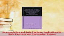 Download  Neurosecretion and Brain Peptides Implications for Brain Functions and Neurological Read Online