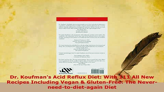 Download  Dr Koufmans Acid Reflux Diet With 111 All New Recipes Including Vegan  GlutenFree Ebook Online