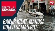 Banjir Kilat: Mangsa Boleh Saman PBT