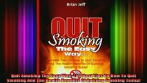 READ book  Quit Smoking The Easy Way The Best Tips On How To Quit Smoking And The Health Benefits Of Online Free