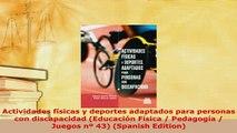 Download  Actividades físicas y deportes adaptados para personas con discapacidad Educación Física Free Books