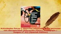 Download  Actividades físicas y deportes adaptados para personas con discapacidad Educación Física Ebook