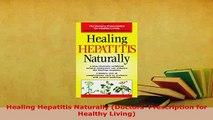 Healing Hepatitis Naturally (Doctors Prescription for Healthy Living)