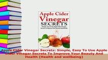PDF  Apple Cider Vinegar Secrets Simple Easy To Use Apple Cider Vinegar Secrets To Improve  Read Online