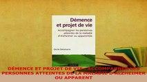 PDF  DÉMENCE ET PROJET DE VIE  ACCOMPAGNER LES PERSONNES ATTEINTES DE LA MALADIE DALZHEIMER  EBook