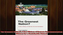 Free PDF Downlaod  The Greenest Nation A New History of German Environmentalism History for a Sustainable READ ONLINE