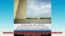 READ book  Exploring the Spatial Distribution of Low Income Housing Tax Credit Properties  FREE BOOOK ONLINE