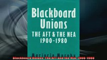 Free PDF Downlaod  Blackboard Unions The AFT and the NEA 19001980  DOWNLOAD ONLINE