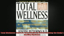 READ book  Total Wellness Improve Your Health by Understanding the Bodys Healing Systems Full EBook
