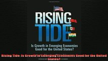 FREE DOWNLOAD  Rising Tide Is Growth in Emerging Economies Good for the United States READ ONLINE
