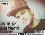 Aksh Badshah - Real Hip Hop - Honey Singh V-S All Rappers (Honey Singh Lovers) (1)
