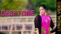 DESI TONE || MISS NEELAM || LYRICAL VIDEO || New Punjabi Songs 2016
