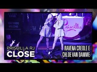 Ravena Creole e Chloe Van Damme @ Priscilla RJ - 20/06