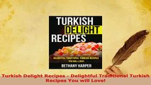 PDF  Turkish Delight Recipes  Delightful Traditional Turkish Recipes You will Love PDF Book Free