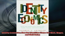 READ book  Identity Economics How Our Identities Shape Our Work Wages and WellBeing  FREE BOOOK ONLINE