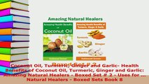 Download  Coconut Oil Turmeric Ginger and Garlic Health Benefits of Coconut Oil Turmeric Ginger and  EBook