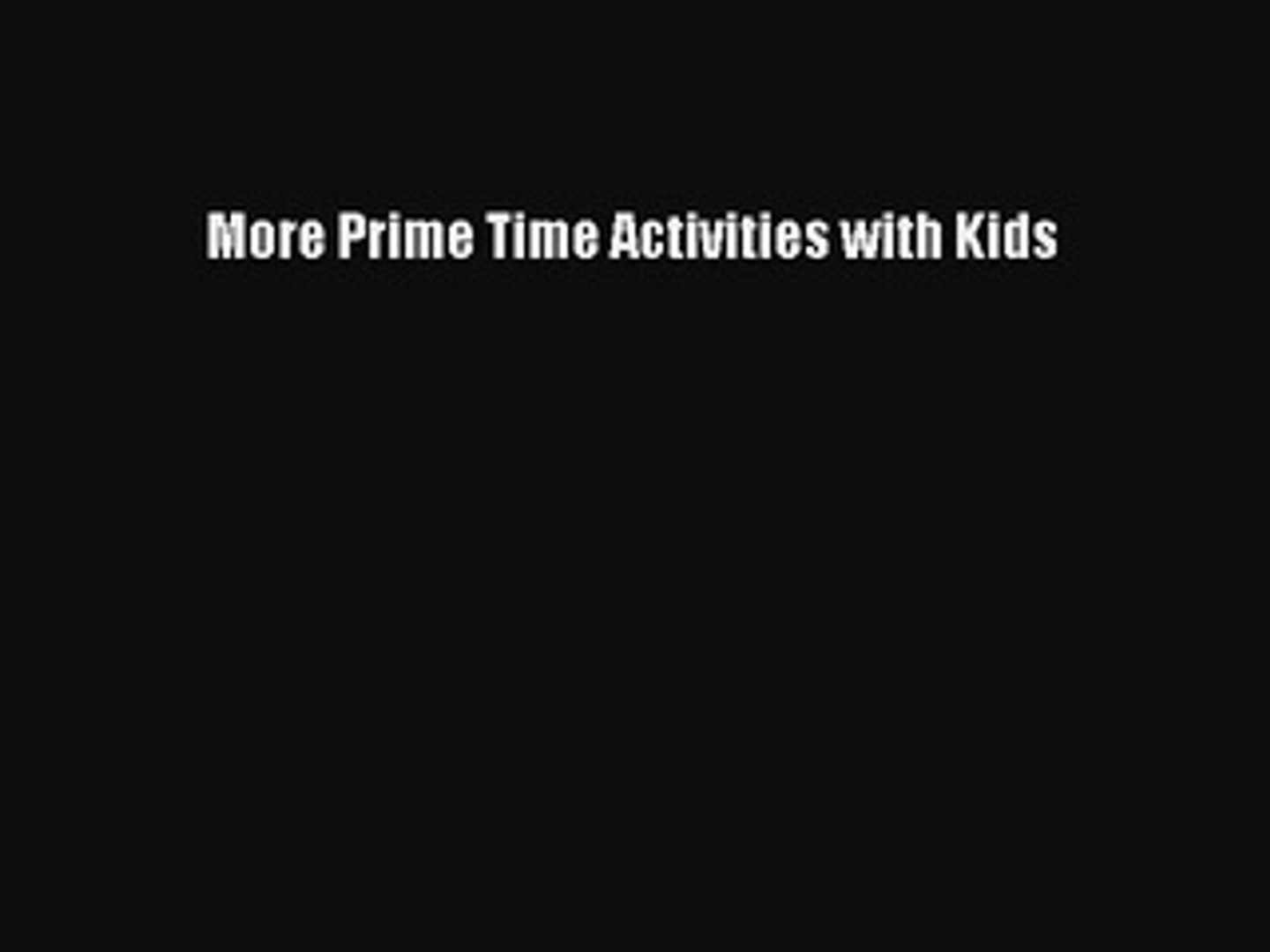 Read More Prime Time Activities with Kids Ebook Free