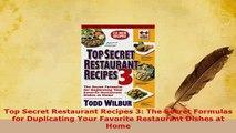 Free PDF Downlaod Top Secret Restaurant Recipes 3 The Secret