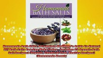 READ book  Homemade Bath Salts A Complete Beginners Guide To Natural DIY Bath Salts You Can Make Full Free