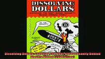 READ book  Dissolving Dollars Exposing The DebtBased Insanity Behind Modern Money 2Nd Edition  FREE BOOOK ONLINE