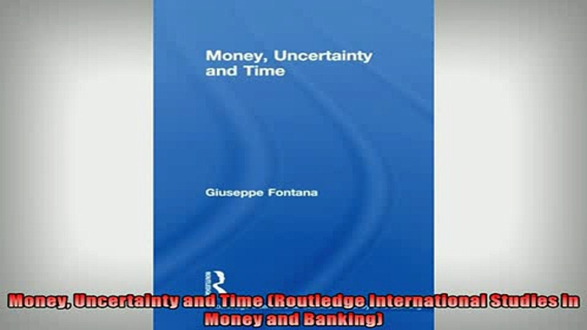 READ book  Money Uncertainty and Time Routledge International Studies in Money and Banking  BOOK ONL