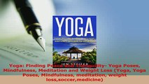 PDF  Yoga Finding Peace and Tranquility Yoga Poses Mindfulness Meditation and Weight Loss Read Full Ebook