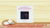 Download  Respiration in Archaea and Bacteria Diversity of Prokaryotic Electron Transport Carriers Free Books