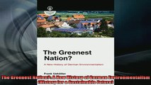 READ book  The Greenest Nation A New History of German Environmentalism History for a Sustainable  FREE BOOOK ONLINE