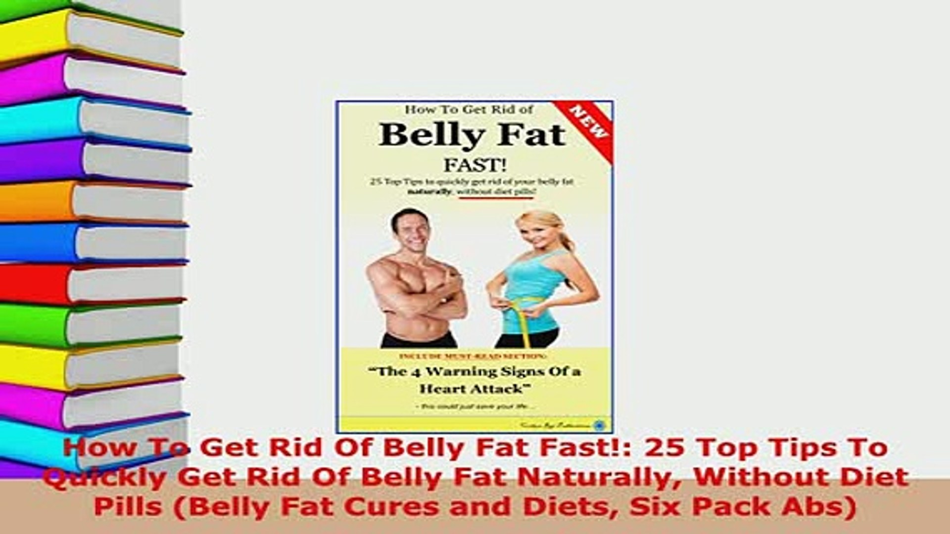 Pdf How To Get Rid Of Belly Fat Fast 25 Top Tips To Quickly Get Rid Of Belly Fat Naturally Free Books