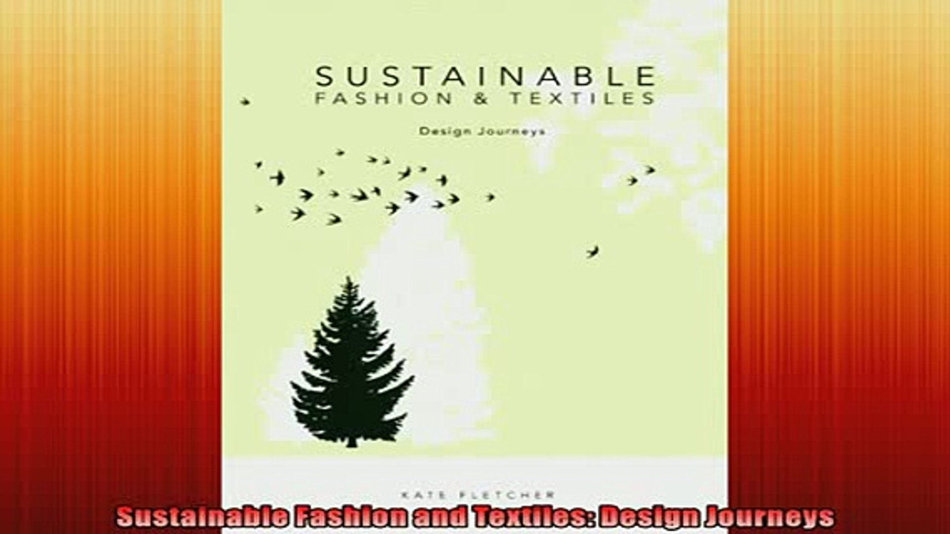 Free Pdf Downlaod Sustainable Fashion And Textiles Design Journeys Download Online Video Dailymotion