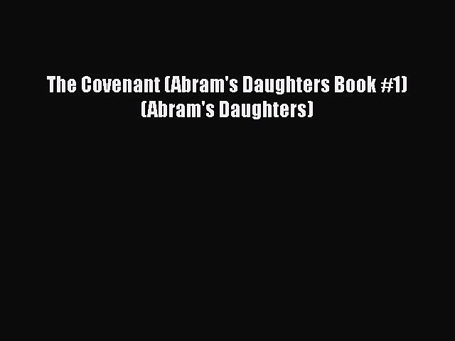 [Download] The Covenant (Abram's Daughters Book #1) (Abram's Daughters) Free Books