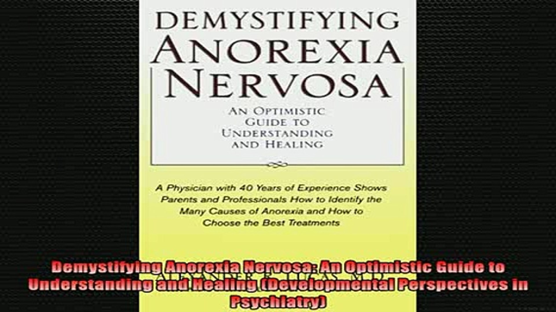 Demystifying Anorexia Nervosa: An Optimistic Guide to Understanding and Healing