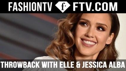 Throwback with ELLE & Jessica Alba   FTV.com