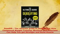 PDF  Deadlift  The ultimate guide to Deadlifting How Compound Weight Training Workout and Read Online