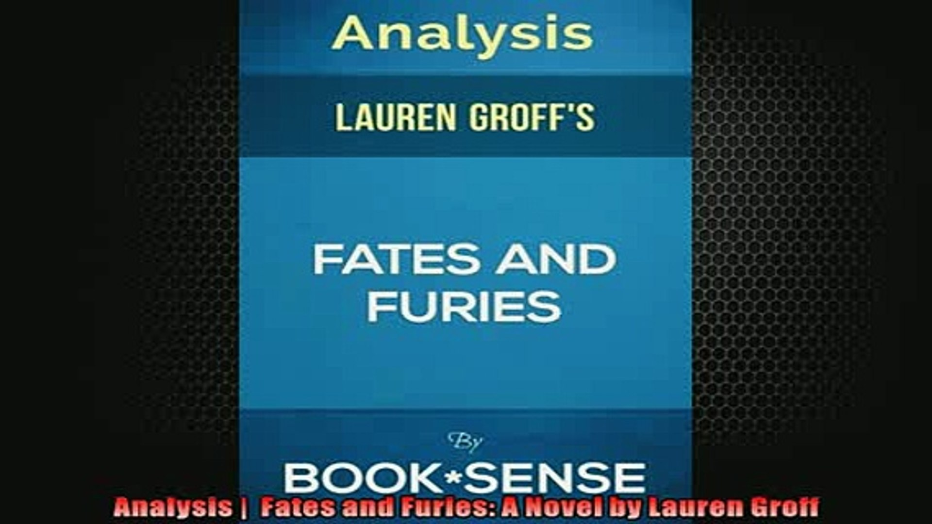Free Download Analysis Fates And Furies A Novel By Lauren Groff Book Online