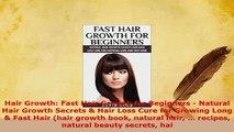 PDF  Hair Growth Fast Hair Growth for Beginners  Natural Hair Growth Secrets  Hair Loss Cure PDF Book Free