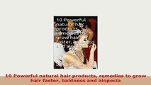 PDF  10 Powerful natural hair products remedies to grow hair faster baldness and alopecia Ebook