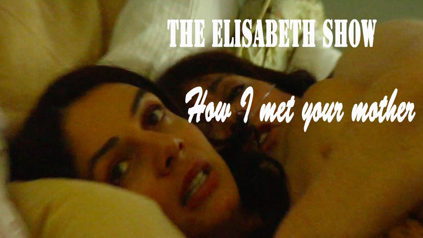 Elisabeth Show- How I met your mother