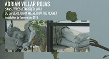 Adrian Villar Rojas | Œuvre