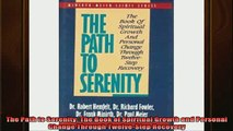 READ book  The Path to Serenity The Book of Spiritual Growth and Personal Change Through TwelveStep Free Online