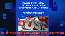 FREE DOWNLOAD  Pass The New Citizenship Test Questions And Answers 100 Civics Questions In Flash Card  FREE BOOOK ONLINE