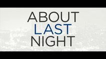 ABOUT LAST NIGHT - A propos d'hier soir (2014) Bande Annonce VF - HD