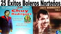 Chuy Rodriguez 23 Boleros Norteños Exitos Antaño mix