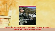 PDF  Selective Security War and the United Nations Security Council since 1945 Free Books