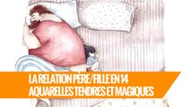 La relation Père/Fille en 14 aquarelles tendres et magiques