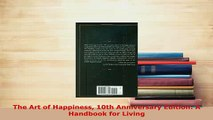 The Art of Happiness 10th Anniversary Edition A Handbook for Living